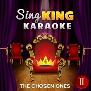 The Chosen Ones II - Sing King Karaoke - Sing King Karaoke