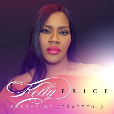 Everytime (Grateful) - Single - Kelly Price