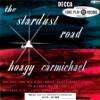 Stardust - Hoagy Carmichael