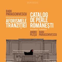 Aforismele tranzitiei: Catalog de perle romanesti