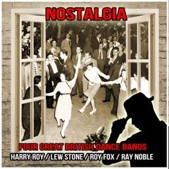 Nostalgia : Four Great British Dance Bands