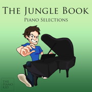 The Jungle Book (Piano Selections) - EP - The Piano Kid - The Piano Kid
