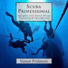 Scuba Professional: Insights into Sport Diver Training & Operations (Unabridged) audiobook