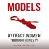 Mark Manson - Models: Attract Women Through Honesty (Unabridged) artwork