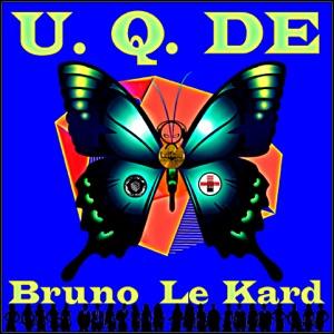 Bruno Le Kard - U. Q. DE (EDM Mix)
