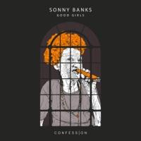 Good Girls - SONNY BANKS / BADWOR7H