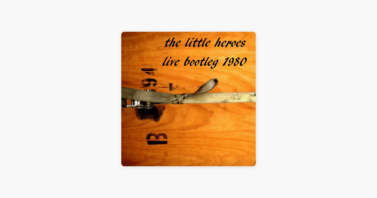 Live Bootleg 1980 by The Little Heroes