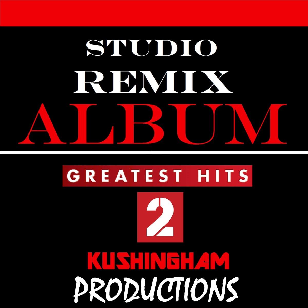 Studio Remix Album Greatest Hits Vol 2 Kushingham Productions CD cover