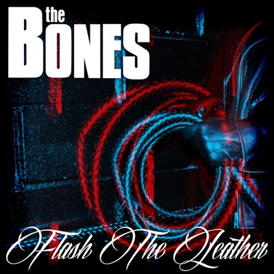 Flash the Leather - The Bones