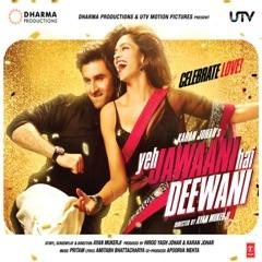 Yeh Jawaani Hai Deewani (Original Motion Picture Soundtrack)