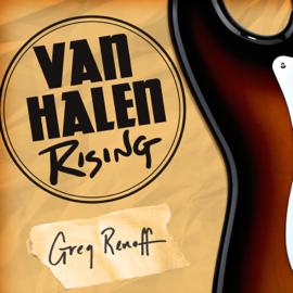 Van Halen Rising: How a Southern California Backyard Party Band Saved Heavy Metal (Unabridged) audiobook