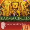 Karma Circles: Fragrance of the East