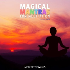 Magical Mantras for Meditation - Volume Two