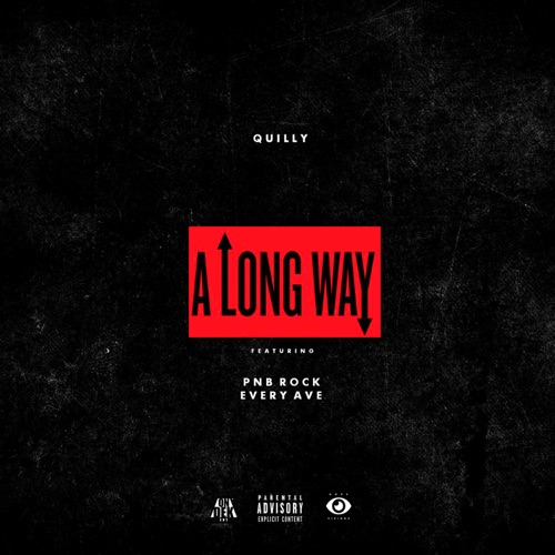 Quilly - A Long Way (feat. Pnb Rock & Every Ave) - Single