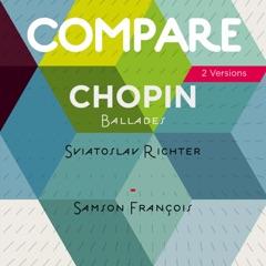 Chopin: Four Ballads, Sviatoslav Richter and Samson François (2 Versions)
