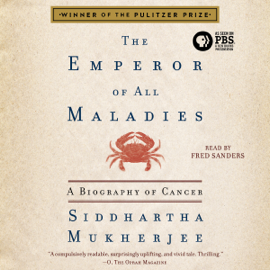 The Emperor of All Maladies: A Biography of Cancer (Unabridged) audiobook