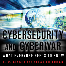 Cybersecurity and Cyberwar: What Everyone Needs to Know (Unabridged) audiobook