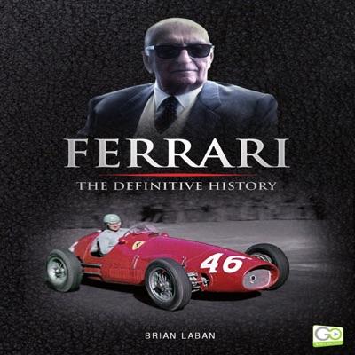 Ferrari: The Definitive History (Unabridged)