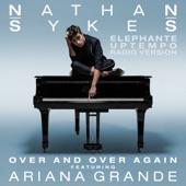 Over and Over Again (feat. Ariana Grande) [Elephante Uptempo Radio Version] - Single