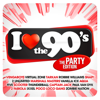 I Love the 90's: The Party Edition - Various Artists