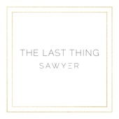 Sawyer - The Last Thing
