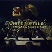 The White Buffalo - Oh Darlin' What Have I Done