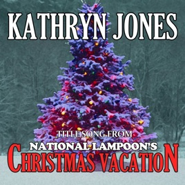 national lampoons christmas vacation christmas vacation single kathryn jones - National Lampoon Christmas Vacation