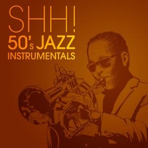 Shh!: 50's Jazz Instrumentals