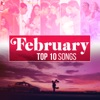 February - Top 10 Songs