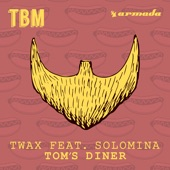 Twax - Tom's Diner (feat. Solomina)