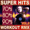 70's 80's 90's Super Hits Workout Remix Vol.6 (ideal for work out , fitness, cardio , dance, aerobic, spinning, running) - Various Artists