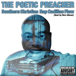 Southern Christian Rap Cadillac Flow - Single by The Poetic Preacher