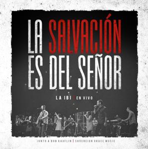 La IBI & Sovereign Grace Music - La Salvación es del Señor