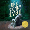 Katherine Applegate & Patricia Castelao - The One and Only Ivan (Unabridged)  artwork