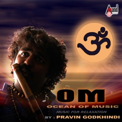 Album: Om Ocean of Music Instrumental by Pravin Godkhindi