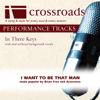 I Want to Be That Man (Performance Track) - Crossroads Performance Tracks