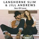 Langhorne Slim & Jill Andrews - Sea of Love
