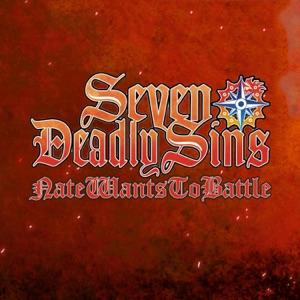 NateWantsToBattle - Seven Deadly Sins