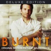 Burnt (Deluxe Edition) [Original Motion Picture Soundtrack]
