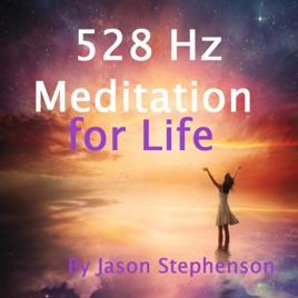 528 Hz Meditation for Life by Jason Stephenson on Apple Music