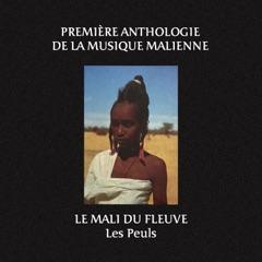 Première anthologie de la musique Malienne : le Mali du fleuve (Les Peuls)