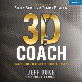 3D Coach: Capturing the Heart Behind the Jersey (Unabridged) audiobook