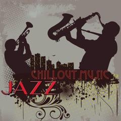 Jazz Chillout Music – Piano & Smooth Jazz Instrumental Music Chillax Relaxation