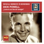 "Dick Powell - Ah the Moon Is Here (From ""Footlight Parade"")"