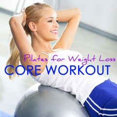 Core Workout - Pilates for Weight Loss, Electronic Songs for Ab Workouts, Ab Exercises for Women Fitness
