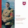 Hitler: Een hoorcollege over de opkomst en ondergang van Adolf Hitler - Maarten van Rossem