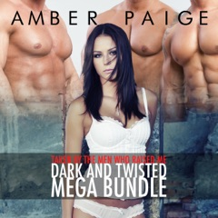 Taken by the Men Who Raised Me: Dark and Twisted Mega Bundle (Unabridged)
