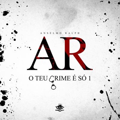 O Teu Crime É Só 1 - Single - Anselmo Ralph