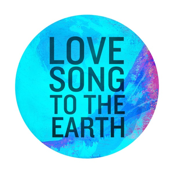 Love Song to the Earth - Single