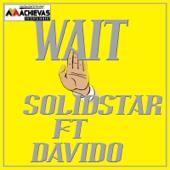 Wait Feat. Davido Solidstar - Solidstar